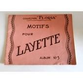 Motifs Pour Layette Album N�3 Collection Floria de Margot