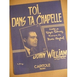 TOI DANS TA CHAPELLE  John William