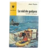 Le Nid De Gu�pes - Lorraine Et Ses Paras de Jean Paulin