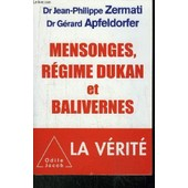 Mensonges, Regime Dukan Et Balivernes de DR ZERMATI JEAN-PHILIPPE / DR APFELDORFER GERARD