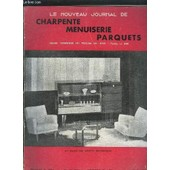 Le Nouveau Journal De Charpente-Menuiserie-Parquets - Revue Technique Du Travail Du Bois N�7 - 1959 - 41e Salon Des Artistes D�corateurs - Vie Congr�s De L'union Nationale Des Chambres ... de COLLECTIF