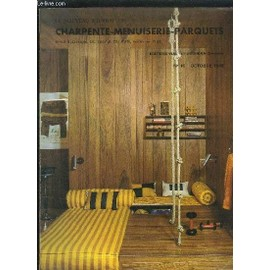 Revue Technique Du Travail Du Bois - Le Nouveau Journal De Charpente Menuiserie Parquets N°10- Octobre 1969 - Idées Et Techniques Nouvelles : Nouvel Appareil Pour Ateliers - Plinthes ..., occasion