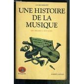 Une Histoire De La Musique Des Origines A Nos Jours / Collection Bouquins. de lucien rebatet