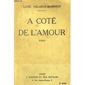 A Cote De L'amour de lucie delarue-mardrus