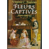 Fleurs Captives - T 2 : Fleurs Captives de virginia c andrews