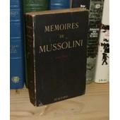 M�moires, 1942-1943 (Al Tempo Del Bastone E Della Carotta). Traduit De L'italien Par C. No�l. de Benito Mussolini