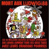 Mort Aux Ludwig Von 88 : Les 40 Meilleurs Groupes Du Monde Apprennent Aux Lv88 Comment Faire Des Vrais Tubes Avec Leurs Chansons Pourries - Collectif