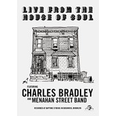 Live From The House Of Soul de Bradley,Charles & Menahan Street Band