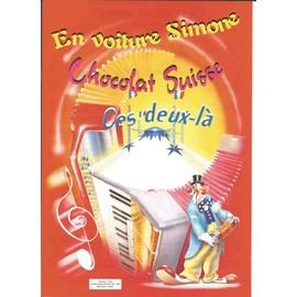En Voiture Simone Marche disco) + Chocolat Suisse (Biguine-Disco) + Ces Deux-Là (Boléro - Bossa-Nova)
