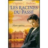 Fleurs Captives - T.5, Les Racines Du Pass� de virginia c andrews