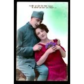 Carte Postale Ancienne, France, Patriotique, Militaire En Tenue Avec Sa Belle Amoureuse, Bouquet De Violettes