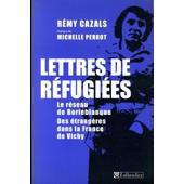 Lettres De R�fugi�es de R�my Cazals