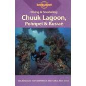 Diving Et Snorkeling Chuuk Lagoon Pohnpei And Kosrae 1ed -Anglais- de Collectif