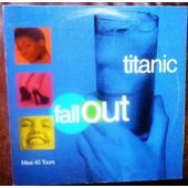 A Titanic (Jk Lloyd Space Disco) 7:35 B Titanic (Abyss Version) 5:55 - Fall Out