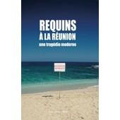 Requins � La R�union, Une Trag�die Moderne de Jean-Fran�ois Nativel