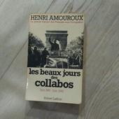 Les Beaux Jours Des Collabos de henri amouroux