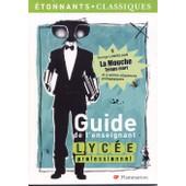Guide De L'enseignant Lyc�e Professionnel 2008 : George Langelaan :La Mouche, Temps Mort Et 4 Autres S�quences P�dagogiques de collectif