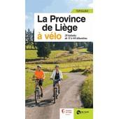 La Province De Li�ge � V�lo - 20 Balades De 13 � 40 Km de Pierre Pauquay