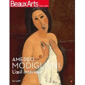Beaux Arts Magazine N� Hors-S�rie - Amadeo Modigliani, L'oeil Int�rieur - Au Lam de Marie-Emilie Fourneaux