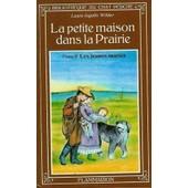 La Petite Maison Dans La Prairie Tome 4 - Un Enfant De La Terre de Laura Ingalls Wilder