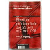 Notes & (Et) �tudes Documentaires - N� 5025 - �lection Pr�sidentielle Des 23 Avril Et 7 Mai 1995.