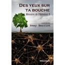 R�my Berriot : Des Yeux Sur Ta Bouche. M�moires De L'alzheimer Ii (Livre) - Livres et BD d'occasion - Achat et vente