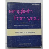 English For You - Travaux Dirig�s. de Anglais Niveau 1 - C.A.P. (cap) Formation continue.