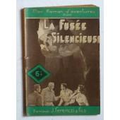 La Fus�e Silencieuse (Collection 'mon Roman D'aventures Illustr�' N�65) de Jilbucq Jean (Geestelink L�on)