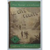 La Cit� Perdue (Collection 'mon Roman D'aventures' N�76) de Frachet L. (Frachet L�on)
