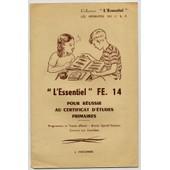 L'essentiel Fe.14 Pour R�ussir Au Certificat D'etudes Primaires de J. Anscombre