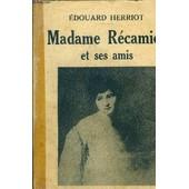 Madame Recamier Et Ses Amis de edouard herriot