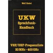 Ukw Sprechfunk-Handbuch, Vhf/Uhf-Frequenzliste 30 Mhz-40ghz de SIEBEL WOLF