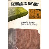 Calendars To The Past, How Science Dates Archaeological Ruins de BALDWIN GORDON C.