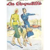 La Coquette - N�302 - Mars 1938 / Week End En Autocar - Hygiene Et Savoir Vivre D'autrefois - Distractions De Vedettes - Ongles De Femmes Joyaux De Nacre - Le Courrier Printemps / Des ... de COLLECTIF
