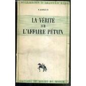 La Verite Sur L'affaire Petain / Collection Documents D'aujourd'hui de CASSIUS