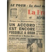 La France : La Nouvelle Republique Du 27 Juin 1962 - Le Tour : Le Duel Des Sprinters Continue / Altig, Vainqueur � Amiens, Reprend Le Maillot Jaune / Accord Encore Possible � Oran / Etc. de COLLECTIF