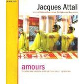 Amours - Histoire Des Relations Entre Les Hommes Et Les Femmes de jacques attali