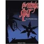 The Ninja Star - The Art Of Shuriken Jutsu de katsumi toda
