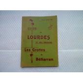 Guide De Lourdes Et Des Environs Les Grottes De Betharram de L.Dinscar