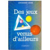 Des Jeux Venus D'ailleurs - Variantes Et Divertissements Math�matiques de Evgueni Guik