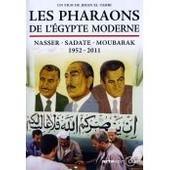 Les Pharaons De L'�gypte Moderne, Nasser - Sadate - Moubarak, 1952-2011 de Jihan El-Tahri