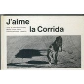 J(')Aime La Corrida - Photos D(')Yvan Dalain. de Henri-Fran�ois REY