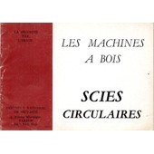 La S�curit� Par L'image - Les Machines � Bois, Scies Circulaires de Institut National de S�curit�