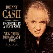 Unchained In A Rusty Cage - Johnny Cash