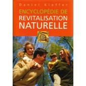Encyclop�die De Revitalisation Naturelle de KIEFFER, Daniel