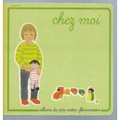 [ Albums Du P�re Castor - Flammarion ] Chez Moi de anne fronsacq & lucile butel