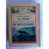 La P�che A Poste Fixe Et Au Lancer En Mediterranee de Maurice Caussel