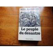 Le Peuple Du D�sastre de Henri Amouroux