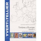 Catalogue De Timbres-Poste D'europe - Volume 5, De Saint-Marin � La Yougoslavie de Yvert & Tellier