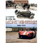 La Course De C�te Du Mont-Ventoux 1902-1976 de Maurice Louche